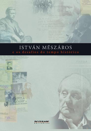 István Mészáros e os desafios do tempo histórico, livro de Ivana Jinkings, Rodrigo Nobile (Orgs.)