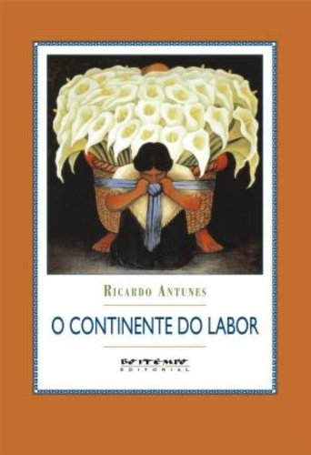 O continente do labor, livro de Ricardo Antunes