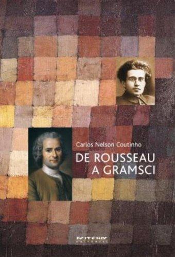 De Rousseau a Gramsci - Ensaios de teoria política, livro de Carlos Nelson Coutinho