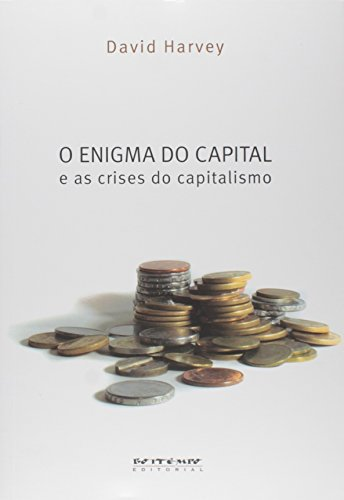 O enigma do capital e as crises do capitalismo, livro de David Harvey