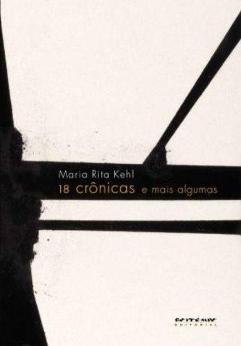 18 crônicas e mais algumas, livro de Maria Rita Kehl
