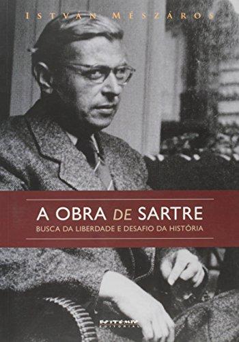 A obra de Sartre - Busca da liberdade e desafio da história, livro de István Mészáros