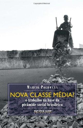 Nova classe média? O trabalho na base da pirâmide social brasileira, livro de Marcio Pochmann