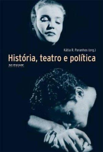 História, teatro e política, livro de Kátia Paranhos (Org.)
