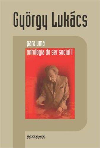 Para uma ontologia do ser social I, livro de György Lukács