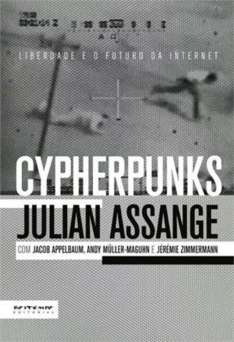 Cypherpunks - Liberdade e o futuro da internet, livro de Julian Assange