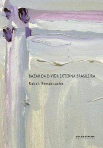 Bazar da dívida externa brasileira, livro de Rabah Benakouche