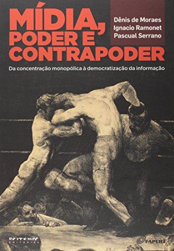 Mídia, poder e contrapoder, livro de Dênis de Moraes (org.), Ignacio Ramonet e Pascual Serrano