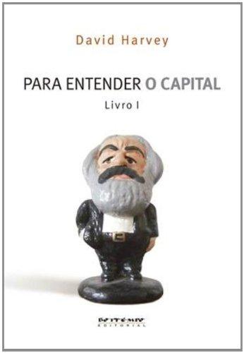 Para entender O capital - Livro I, livro de David Harvey