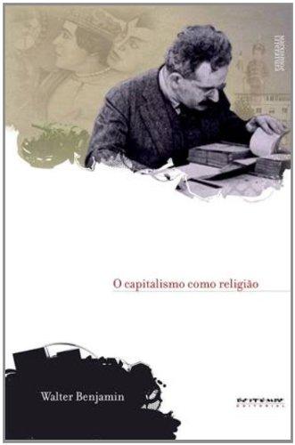 O capitalismo como religião, livro de Walter Benjamin, Michael Löwy (org.)