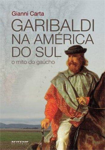 Garibaldi na América do Sul, livro de Gianni Carta
