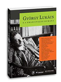 György Lukács e a emancipação humana, livro de Marcos Del Roio (Org.)