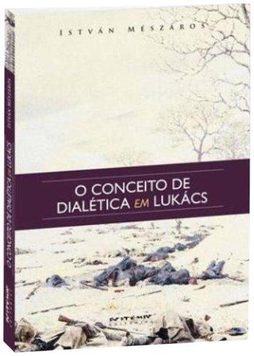 O conceito de dialética em Lukács, livro de István Mészáros