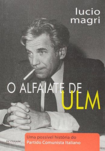 O alfaiate de Ulm - Uma possível história do Partido Comunista Italiano, livro de Lucio Magri