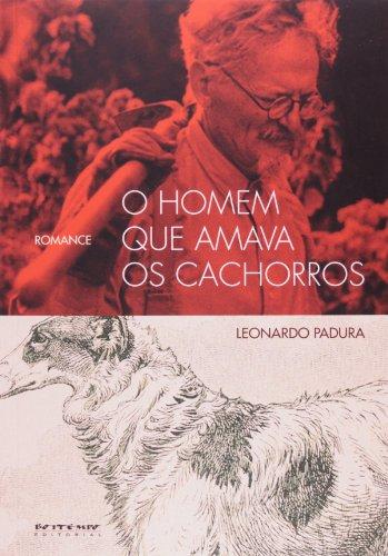 O homem que amava os cachorros, livro de Leonardo Padura Fuentes