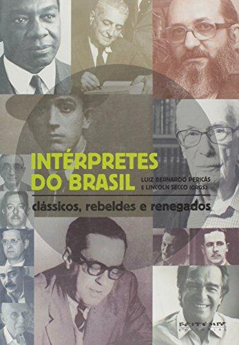 Intérpretes do Brasil - Clássicos, rebeldes e renegados, livro de Lincoln Secco, Luiz Bernardo Pericás (orgs.)