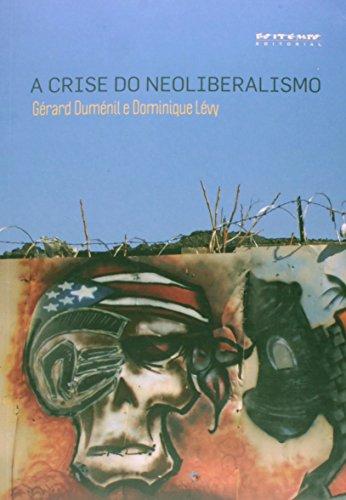 A crise do neoliberalismo, livro de Dominique Lévy, Gérard Duménil