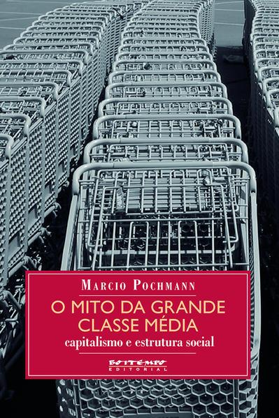O mito da grande classe média, livro de Marcio Pochmann