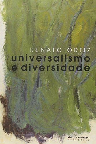 Universalismo e diversidade - contradições da modernidade-mundo, livro de Renato Ortiz