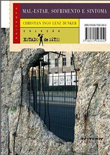 Mal-estar, sofrimento e sintoma - a psicopatologia do Brasil entre muros, livro de Christian Ingo Lenz Dunker
