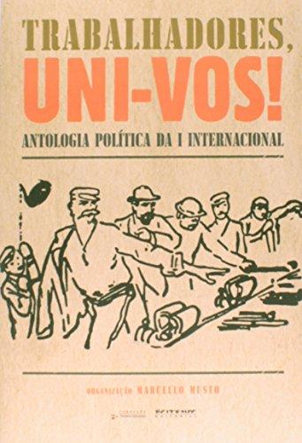 Trabalhadores, uni-vos!, livro de Marcello Musto(org.)