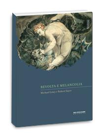 Revolta e melancolia - O romantismo na contracorrente da modernidade, livro de Michael Löwy, Robert Sayre