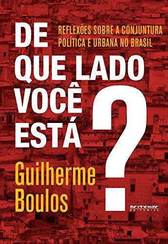 De que lado você está? - Reflexões sobre a conjuntura política e urbana no Brasil, livro de Guilherme Boulos