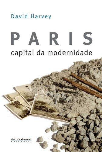 Paris, capital da modernidade, livro de David Harvey