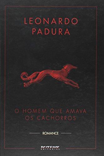 O homem que amava os cachorros (Capa dura), livro de Leonardo Padura