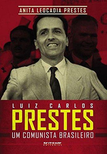 Luiz Carlos Prestes - um comunista brasileiro, livro de Anita Prestes