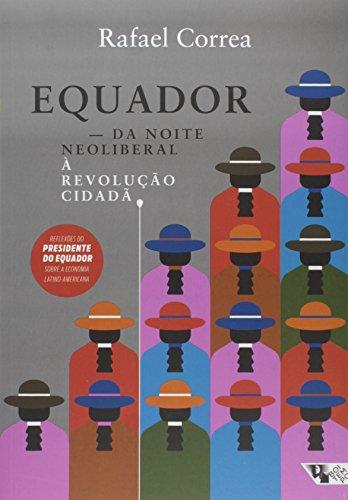 Equador - Da noite neoliberal à Revolução Cidadã, livro de Rafael Correa