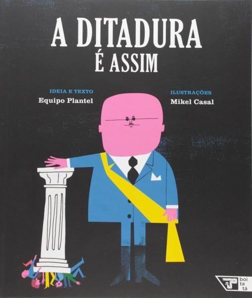 A ditadura é assim, livro de Equipo Plantel, Mikel Casal