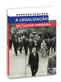 A legalização da classe operária, livro de Bernard Edelman