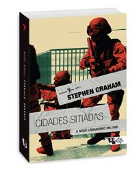 Cidades sitiadas - O novo urbanismo militar, livro de Stephen Graham