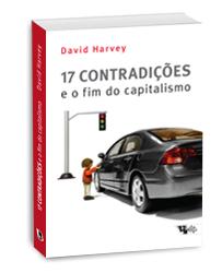 17 Contradições e O Fim do Capitalismo, livro de David Harvey
