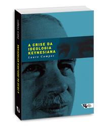 A crise da ideologia keynesiana, livro de Lauro Campos