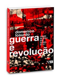 Guerra e revolução - O mundo um século após Outubro de 1917, livro de Domenico Losurdo