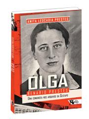 Olga Benario Prestes - uma comunista nos arquivos da Gestapo, livro de Anita Leocadia Prestes
