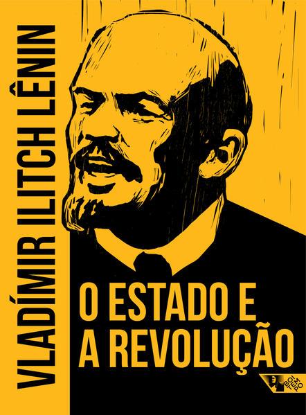 O Estado e a revolução - a doutrina do marxismo sobre o Estado e as tarefas do proletariado na revolução, livro de Vladímir Lênin
