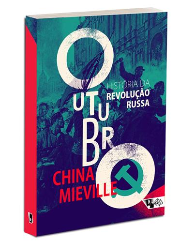 Outubro - história da Revolução Russa, livro de China Miéville
