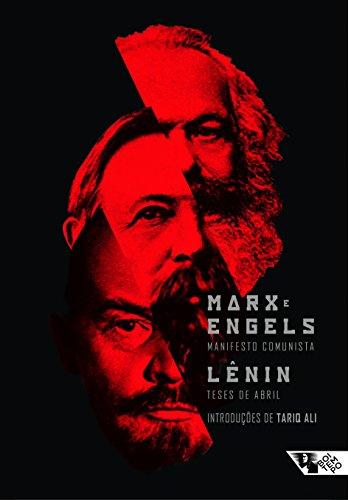 Manifesto Comunista e Teses de Abril - Com textos introdutórios de Tariq Ali, livro de Karl Marx, Friedrich Engels, Vladímir Ilitch Lênin, Tariq Ali