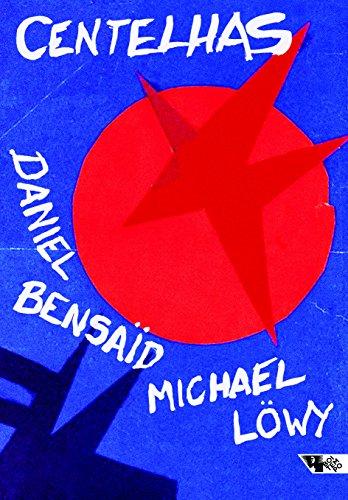 Centelhas. Marxismo e Revolução no Século XXI, livro de Daniel Bensaïd, Michael Löwy