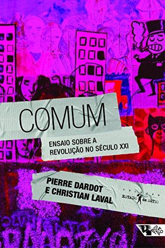 Comum. Ensaios Sobre a Revolução no Século XXI, livro de Pierre Dardot, Christian Laval