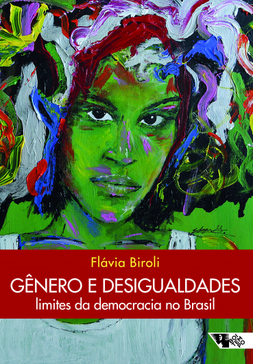 Gênero e desigualdades - Limites da democracia no Brasil, livro de Flávia Biroli