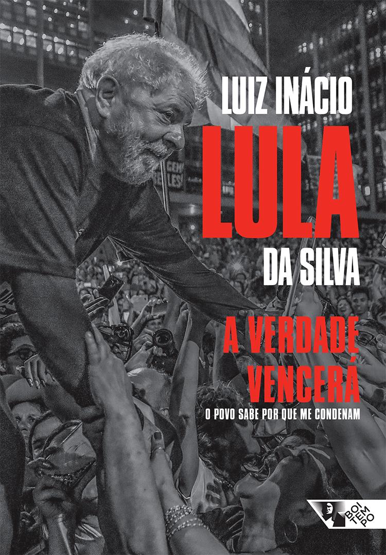 A verdade vencerá: o povo sabe por que me condenam, livro de Luiz Inácio Lula da Silva