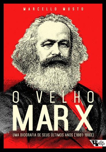 O velho Marx - uma biografia de seus últimos anos (1881-1883), livro de Marcello Musto