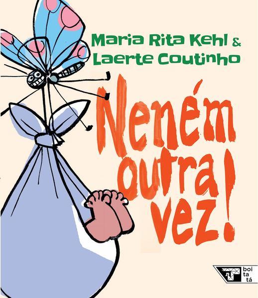 Neném Outra Vez!, livro de Maria Rita Kehl, Laerte Coutinho