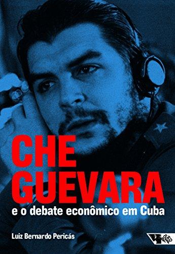 Che Guevara e o debate econômico em Cuba, livro de Luis Bernardo Pericás