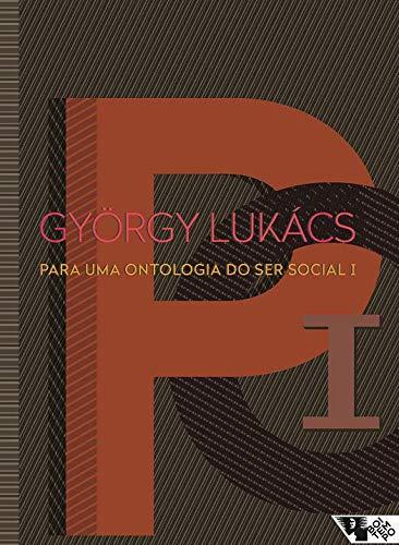 Para uma ontologia do ser social I - 2ª Edição, livro de Gyorgy Lukács