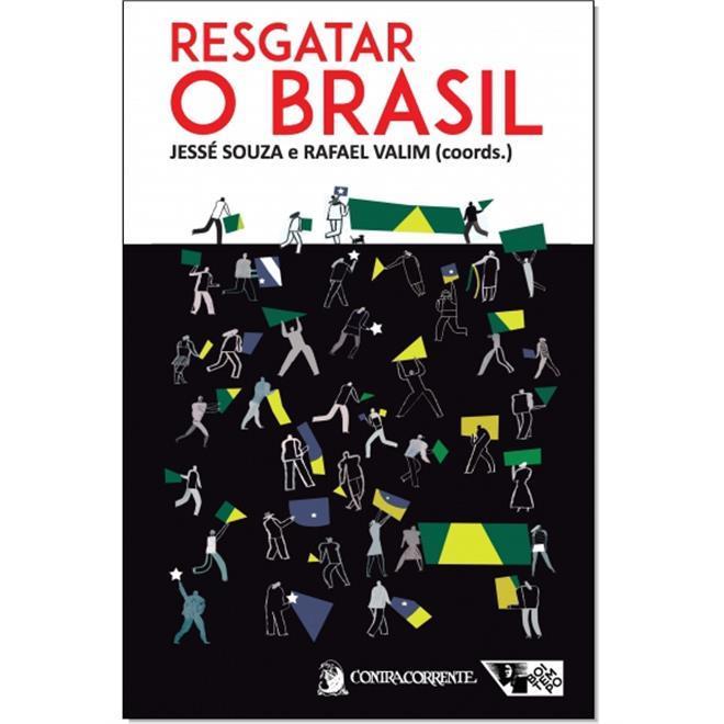 Resgatar o Brasil, livro de Jessé Souza, Rafael Valim